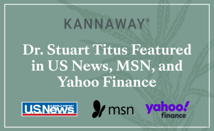 Kannaway Founder Dr. Stuart Titus Featured in U.S. News, MSN, and Yahoo Finance