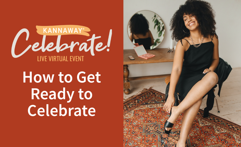 5 Ways to Get Ready for Kannaway Celebrate
