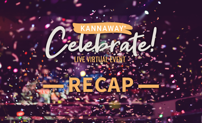Revisit the Kannaway Celebrate Live Virtual Event