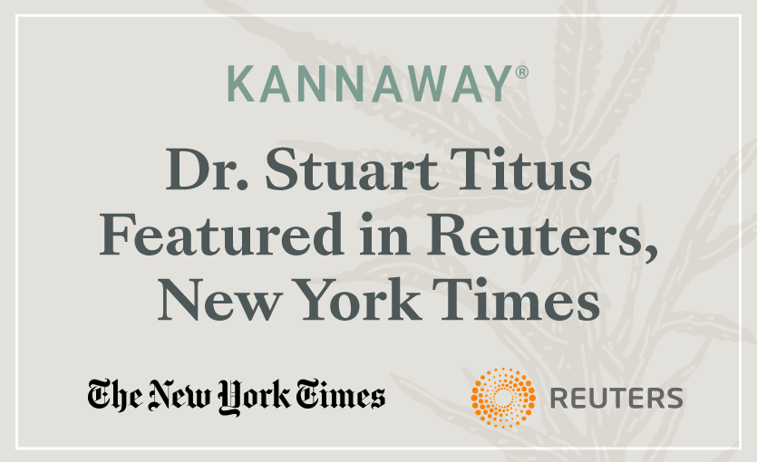 Kannaway Founder Dr. Stuart Titus Featured in Reuters, New York Times