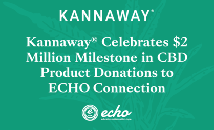 Kannaway® Celebrates $2 Million Milestone in CBD Product Donations to ECHO Connection