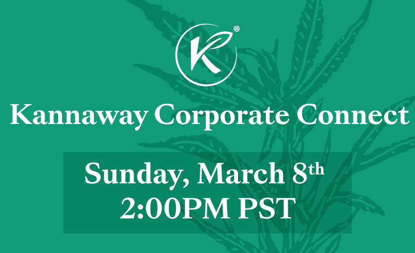 Next Kannaway Corporate Connect Call on March 8th